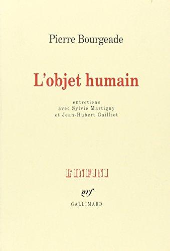 9782070768660: L'Objet humain : Entretiens avec Sylvie Martigny et Jean-Hubert Gailliot