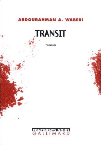 Transit (2070768740) by Abdourahman A. Waberi