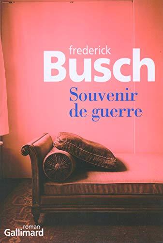 Souvenir de guerre (French Edition): Frederick Busch