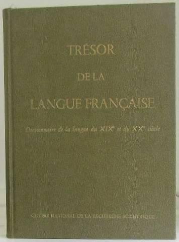 Tresor De La Langue Francaise: Dictionnaire De La Langue Du XIXe Et Du XXe Siecle (1789-1960), Tome...