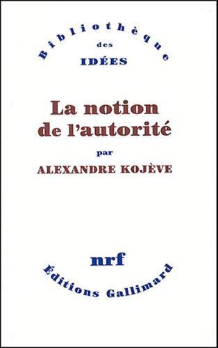 9782070770441: La Notion de l'autorit� (Biblioth�que des Id�es)