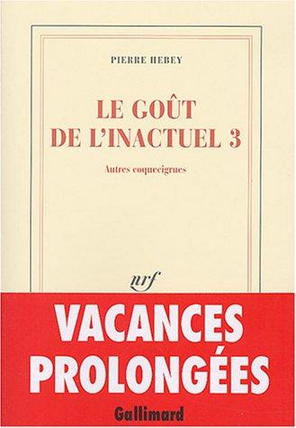 Le goût de l'inactuel (French Edition): Pierre Hebey