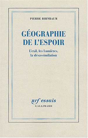 9782070770601: Géographie de l'espoir : L'exil, les Lumières, la désassimilation