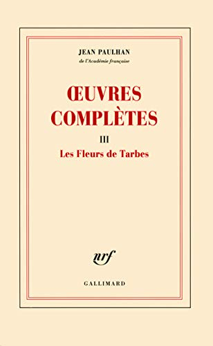 Oeuvres complètes, tome III : Les fleurs: PAULHAN (Jean).