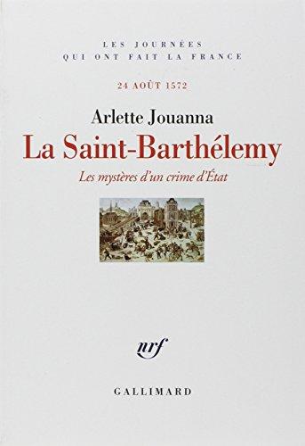 9782070771028: La Saint-Barthélemy: Les mystères d'un crime d'État (24 août 1572)
