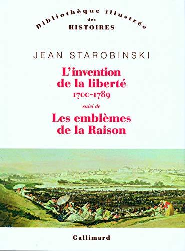 9782070771134: L'invention de la liberté 1700-1789/1789 les emblèmes de la raison (Bibliothèque des Histoires - illustrée)