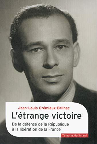9782070771141: Étrange victoire : de la défense de la République à la libération de la France(L')