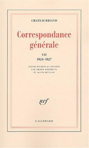 9782070771448: Correspondance générale (Tome 7-6 juin 1824 - 31 décembre 1827)