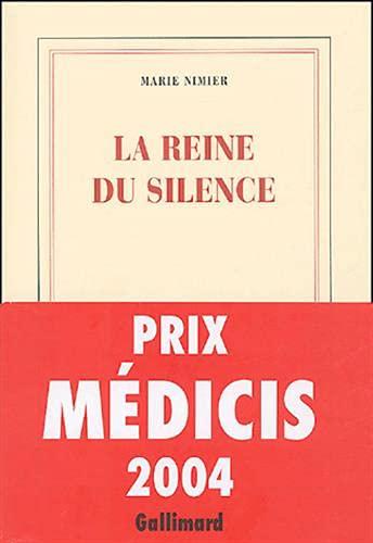 9782070771547: La Reine du silence - Prix Médicis 2004