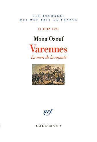 9782070771691: Varennes: La mort de la royauté (21 juin 1791) (Journées qui ont fait la France)