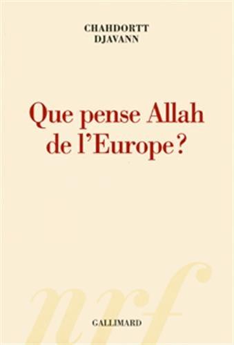 QUE PENSE ALLAH DE L'EUROPE ?: DJAVANN CHAHDORTT