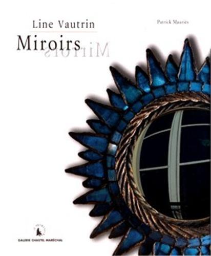 Line Vautrin, Miroirs: Patrick Mauriès