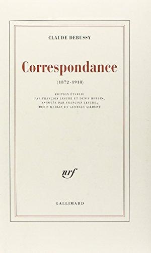 Correspondance 1872-1918: Debussy, Claude