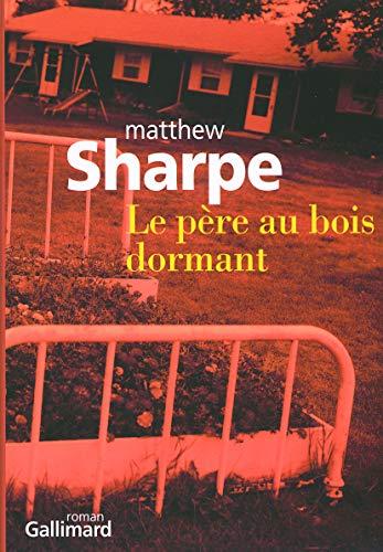 Le père au bois dormant (French Edition): Matthew Sharpe