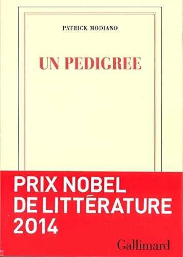 Un pedigree ; Prix Nobel 2014 ; [ edition Gallimard Blanche ] (French Edition) (2070773337) by Patrick Modiano