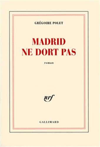9782070773343: Madrid ne dort pas (French Edition)