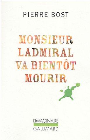 Monsieur Ladmiral va bientà t mourir (French Edition): Editions Gallimard