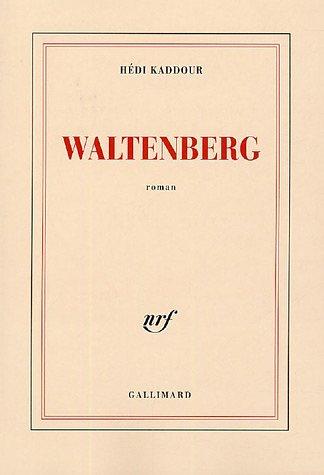 Waltenberg (French Edition): Hédi Kaddour