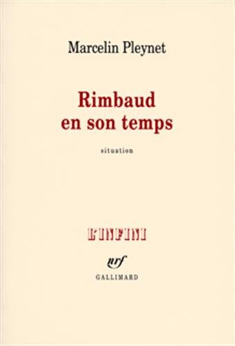 Rimbaud en son temps (French Edition): Marcelin Pleynet