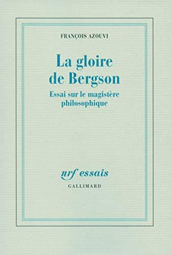 La gloire de Bergson (French Edition): François Azouvi