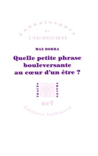 9782070774807: Quelle petite phrase bouleversante au coeur d'un être?: Proust, Freud, Spinoza