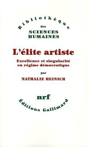 9782070774920: L'élite artiste: Excellence et singularité en régime démocratique
