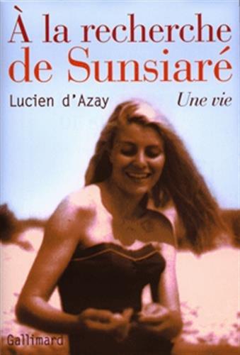 A la recherche de Sunsiaré (French Edition): Lucien d' Azay