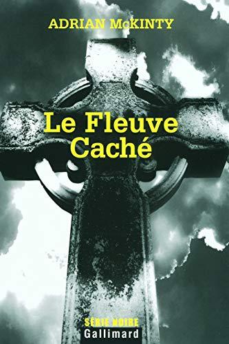 9782070774975: Le Fleuve Caché (French Edition)