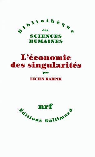 L'économie des singularités: Karpik Lucien