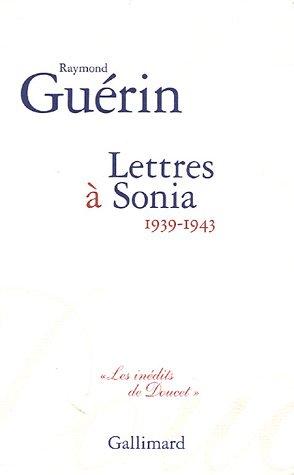 Lettres à Sonia (1939-1943).: GUERIN (Raymond).