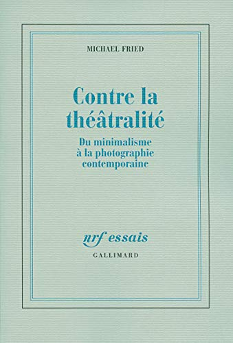 Contre la théâtralité (French Edition): Michael Fried