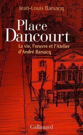 Place Dancourt (French Edition): Jean-Louis Barsacq