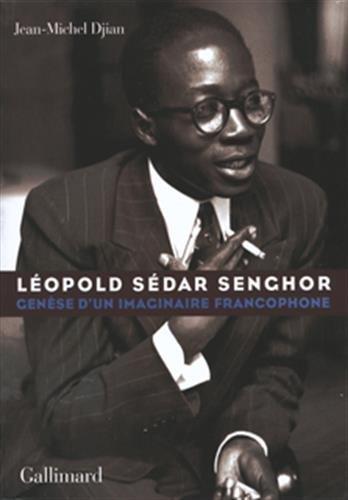 Léopold Sédar Senghor. Genèse d´un imaginaire francophone: Jean-Michel ...