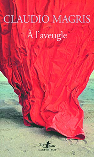 A l'aveugle (French Edition): Claudio Magris