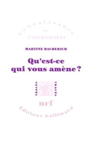 Qu'est-ce qui vous amène ? (French Edition): Martine Bacherich