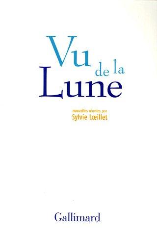 Vu de la Lune: Nouvelles optimistes: Philippe Claudel, Catherine