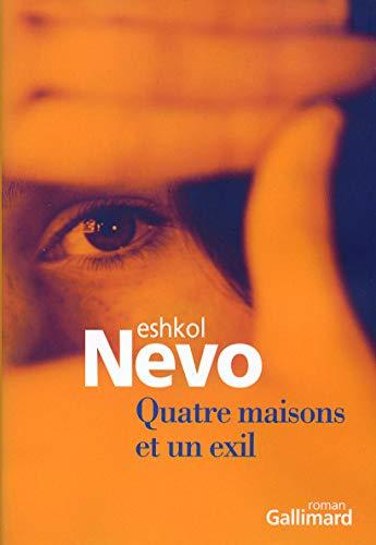 Quatre maisons et un exil (French Edition): Eshkol Nevo