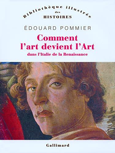 9782070779390: Comment l'art devint l'Art dans l'Italie de la Renaissance