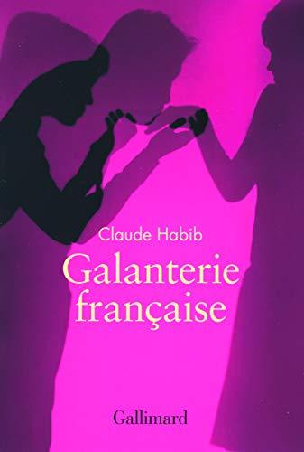 Galanterie française (French Edition): Claude Habib