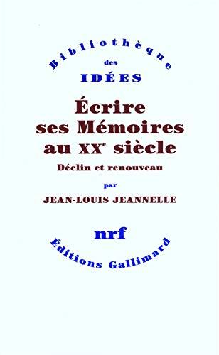 Ecrire ses mémoires au XXe siècle (French Edition): Jean-Louis Jeannelle