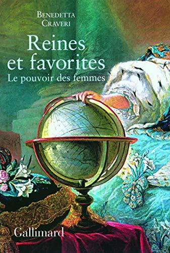 Reines et favorites (French Edition): Benedetta Craveri