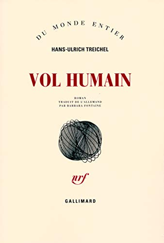 Vol humain (French Edition): Hans-Ulrich Treichel