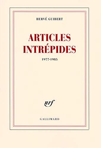 Articles intrépides (French Edition): Hervé Guibert