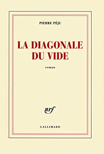 La diagonale du vide (French Edition): Pierre Péju