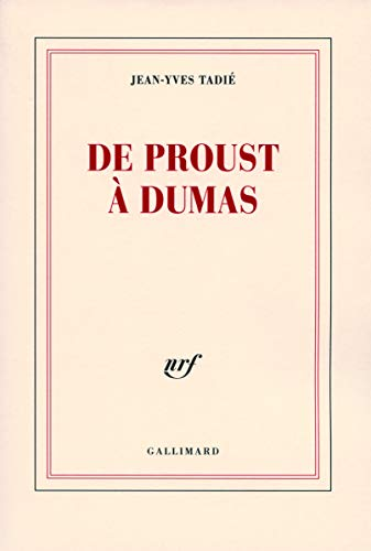 De Proust à Dumas [Paperback] [Sep 07,: Jean-Yves TadiÃ