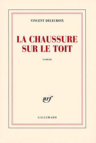 CHAUSSURE SUR LE TOIT (LA): DELECROIX VINCENT