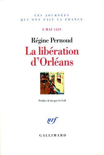 9782070781843: La libération d'Orléans: (8 mai 1429)
