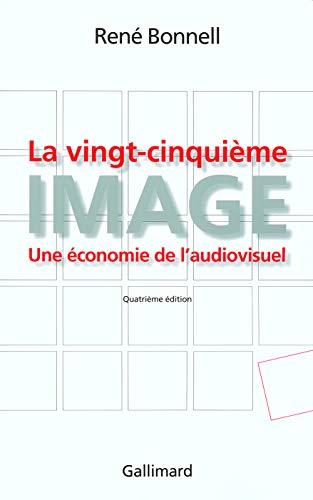 La vingt-cinquième image (French Edition): René Bonnell