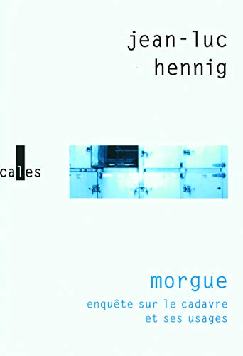 Morgue (French Edition): Jean-Luc Hennig