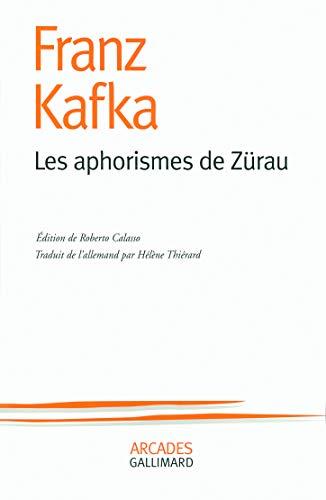 APHORISMES DE ZURAU (LES): KAFKA FRANZ